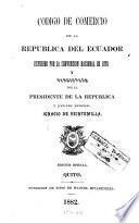 Codigo de comercio de la Republica del Ecuador expedido por la Convencion nacional de 1878, y sancionado por el presidente de la Republica y capitan general Ignacio de Veintemilla