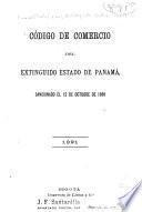 Codigo de comercio del extinguido estado de Panama sancionado el 12 de octubre de 1869