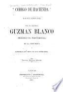Codigo de hacienda, sancionado por el general Guzman Blanco, presidente provisional de la república ...