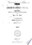 Código de la lejislacion de la República de Nicaragua en Centro-America