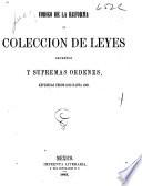 Código de la reforma, o Colección de leyes, decretos y supremas órdenes expedidas desde 1856 hasta 1861
