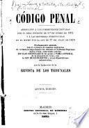 Código penal arreglado á las correcciones dictadas por el real decreto de 1. de enero de 1871 y á las reformas introducidas en el mismo por la ley de 17 de julio de 1876