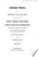 Código penal de la República de Costa-Rica emitido por el Gran Consejo Nacional a iniciativa del Poder Ejecutivo, y sancionado por este el 27 de abril 1880