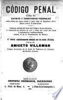 Código penal para el Distrito y territorios federales sobre delitos del fuero común y para toda la República sobre delitos contra la federación