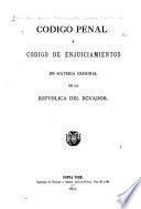 Código penal y Código de enjuiciamientos en materia criminal de la República del Ecuador