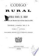 Código rural de la República Oriental del Uruguay reformado por decreto-ley de 28 de enero de 1879