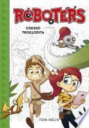 Código troglodita (Serie Roboters 2)