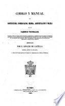 Codigo y manual de construccion, conservacion, mejora, administracion y policia de los caminos vecinales