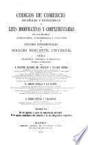 Códigos de comercio españoles y extranjeros y leyes modificativas y complementarias: De las bolsas, etc. De los corredores, etc