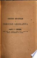Codigos españoles y colección legislativa, comprensiva de lo legislado con posterioridad á los códigos, ó sea legislación general de España