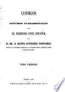 Códigos o estudios fundamentales sobre el derecho civil español: (702 p.)