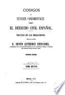 Códigos ó estudios fundamentales sobre el derecho civil español