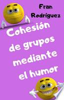 Cohesión de grupos mediante el humor