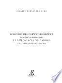 Colección bibliográfico-biográfica de noticias referentes a la provincia de Zamora o materiales para su historia