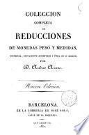 Coleccion completa de reducciones de monedas, peso y medidas