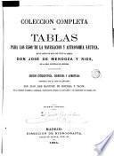 Colección completa de tablas para las usos dela navegacion y astronomia nautica