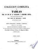 Coleccion completa de tablas para los usos de la navegacion y astronomía náutica