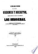 Colección de acuerdos, ordenes y decretos sobre tierras, casas y solares de los indigenas, bienes de sus comunidades y fundos legales, de los pueblos del estado de Jalisco