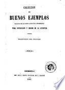 Coleccion de buenos ejemplos sacados de autores antiguos y modernos para instruccion y recreo de la juventud
