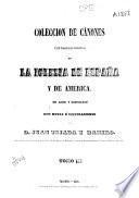 Colección de cánones de la Iglesia española: Concilios del siglo IX en adelante (1851. 853 p.)