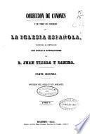Colección de cánones de la Iglesia española: Concilios del siglo XV en adelante (1855. 758 p.)