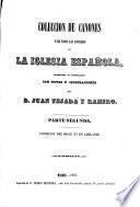 Coleccion de cañones de la iglesia española publicada en latin por F.A. Gonzalez