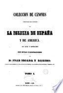 Coleccion de cánones y de todos los concilios de la Iglesia de España y de America, 1