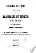 Coleccion de cánones y de todos los concilios de la Iglesia de España y de America, 6