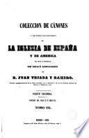 Colección de Cánones y todos los Concilios de la Iglesia de España y de América (en latín y castellano) con notas e ilustraciones
