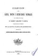 Colección de cartas, edictos é instrucciones pastorales del ilustrísimo señor doctor D. Ramon Camacho y García, dignísimo II obispo de la santa iglesia de Queretaro