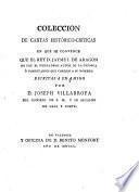 Colección de cartas histórico-críticas en que se convence que el rey D. Jaime I de Aragón no fue verdadero autor de la crónica o comentarios que corren a su nombre