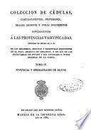 Colección de cédulas, cartas-patentes, provisiones, reales órdenes y otros documentos concernientes a las provincias vascongadas, copiados de orden de S.M....