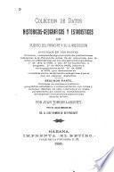Coleccion de datos historicos-geograficos y estadisticos de Puerto del Príncipe y su jurisdicion