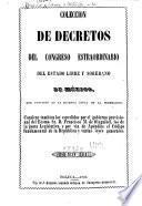 Colección de decretos expedidos por el ... Congreso Constitucional y por el ejecutivo