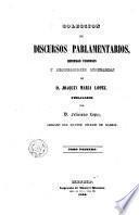 Colección de discursos parlamentarios, defensas forenses y producciones literarias de D. Joaquín María López, 1