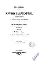 Colección de discursos parlamentarios, defensas forenses y producciones literarias de D. Joaquín María López, 6