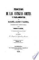 Colección de documentos inéditos del Archivo general de la corona de Aragón, publicada de real órden por el archivero ...