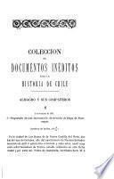 Colección de documentos inéditos para la historia de Chile desde el viaje de Magallanes hasta la batalla de Maipo, 1518-1818