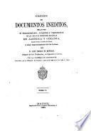 Colección de documentos inéditos relativos al descubrimiento, conquista y organización de las antiguas posesiones españolas de América y Oceanía ...