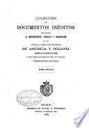 Colección de documentos inéditos, relativos al descubrimiento conquista y organización de las antiguas posesiones españolas de América y Oceanía, sacados de los archivos del reino, y muy especialmente del de Indias
