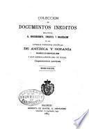 Colección de documentos inéditos, relativos al descubrimiento, conquista y organización de las antiguas posesiones españoles de América y Oceanía, sacados de los archivos del reino, y muy especialmente del de Indias. Competentemente autorizada