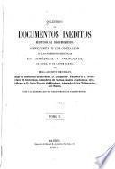 Colección de documentos inéditos, relativos al descubrimiento ... de las antiguas posesiones españolas de América y Oceanía