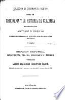 Colección de documentos inéditos sobre la geografía y la historia de Colombia ...