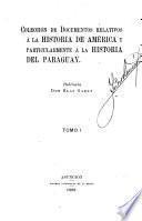 Colección de documentos relativos á la historia de América y particularmente á la historia del Paraguay