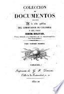 Coleccion de documentos relativos a la vida publica del libertador de Colombia y del Peru, Simon Bolívar
