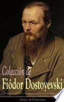 Colección de Fiódor Dostoyevski (Clásicos de la literatura)