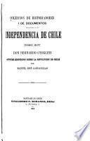 Colección de historiadores i de documentos relativos a la independencia de Chile