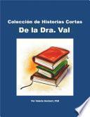 Colección de Historias Cortas De la Dra. Val