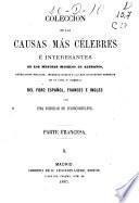 Colección de las causas más célebres é interesantes de los mejores modelos de alegatos, acusaciones fiscales, interrogatorios y las más elocuentes defensas en lo civil y criminal del foro español, francés e inglés: (363 p.)