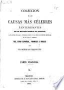 Colección de las causas mas célebres é interesantes, de los mejores modelos de alegatos, acusaciones fiscales, interrogatorios y las más elocuentes defensas en lo civil y criminal del foro español, frances e ingles